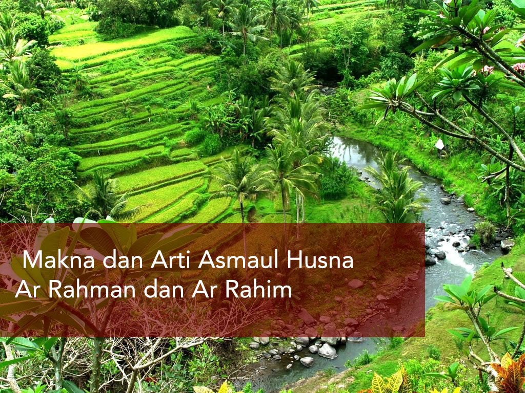 Makna dan Arti Asmaul Husna Ar Rahman dan Ar Rahim
