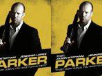 Sinopsis dan Review Lengkap Film Parker Bioskop Trans TV 2